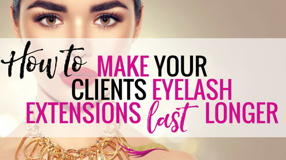 6 Tips on How to make Eyelash Extensions Last Longer