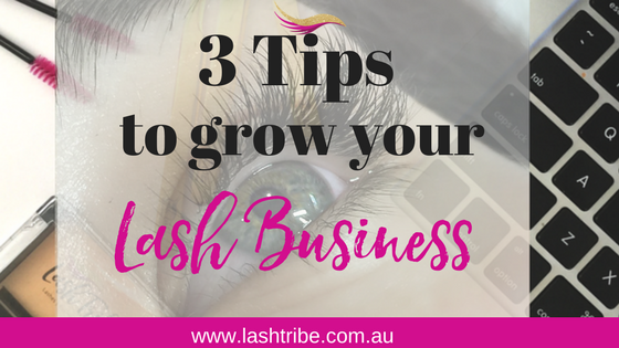 Top 3 Tips to Grow Your Lash Business