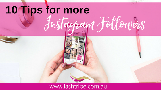 Top 10 Tips To Gain More Instagram Followers