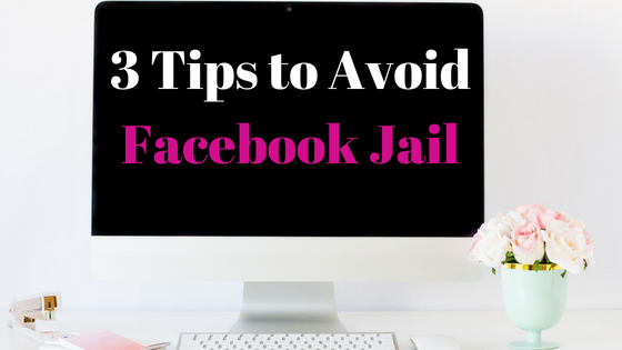 3 Tips to Avoid Facebook Jail